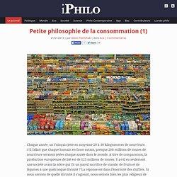 Petite philosophie de la consommation (1)