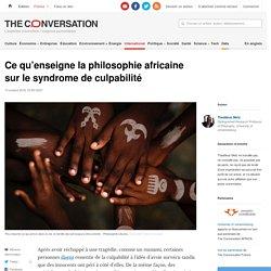 Ce qu'enseigne laphilosophie africaine surlesyndrome deculpabilité