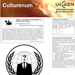 Hackers : une histoire, une philosophie, un destin hors du commun (Culturenum - U. Caen - Notes de synthèses par les étudiant-e-s)