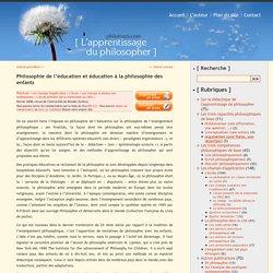 Philosophie de l'éducation et éducation à la philosophie des enfants