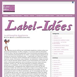LABEL-IDEES : Site officiel de Laurence Vanin-Verna PHILOSOPHE » Blog Archive » La philosophie égyptienne