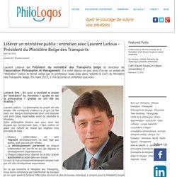 Libérer un ministère public : entretien avec Laurent Ledoux - Président du Ministère Belge des Transports