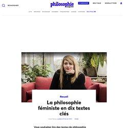La philosophie féministe en dix textes clés