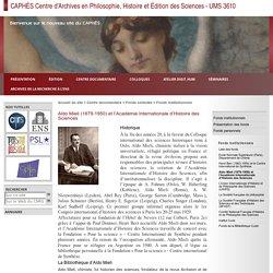 CAPHÉS Centre d'Archives en Philosophie, Histoire et Édition des Sciences - UMS 3610 - Aldo Mieli (1879-1950) et l'Académie Internationale d'Histoire des Sciences