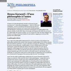 Bruno Karsenti : D'une philosophie à l'autre