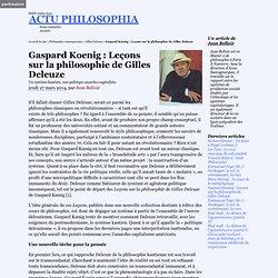 Gaspard Koenig : Leçons sur la philosophie de Gilles Deleuze