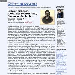 Gilles Marmasse, Alexander Schnell (dir.) : Comment fonder la philosophie ?