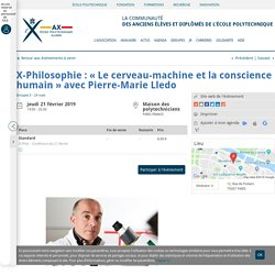 X-Philosophie : « Le cerveau-machine et la conscience humain » avec Pierre-Marie Lledo