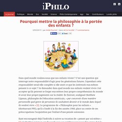 Pourquoi mettre la philosophie à la portée des enfants ?