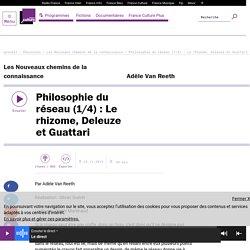 Philosophie du réseau (1/4) : Le rhizome, Deleuze et Guattari