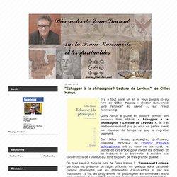 """""""Echapper à la philosophie? Lecture de Levinas"""", de Gilles Hanus"""