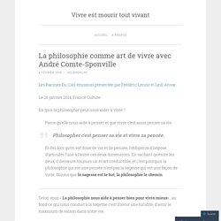 La philosophie comme art de vivre avec André Comte-Sponville