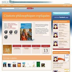 Citations philosophiques expliquées sur BiblioVox, la bibliothèque numérique des bibliothèques municipales et départementales (eBook)