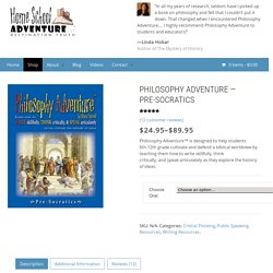 Philosophy Adventure — Pre-Socratics - Home School Adventure Co.