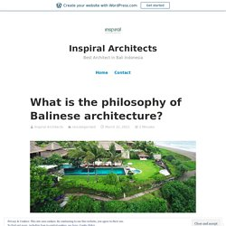 What is the philosophy of Balinese architecture? – Inspiral Architects