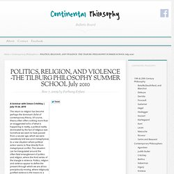 POLITICS, RELIGION, AND VIOLENCE -THE TILBURG PHILOSOPHY SUMMER