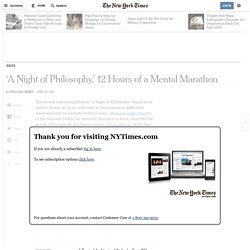 'A Night of Philosophy,' 12 Hours of a Mental Marathon