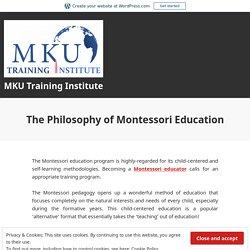 The Philosophy of Montessori Education