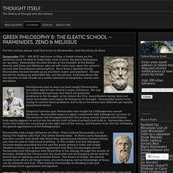 Greek Philosophy 6: The Eleatic School – Parmenides, Zeno & Melissus