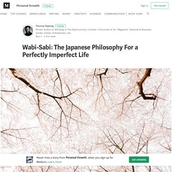 Wabi-Sabi: The Japanese Philosophy For a Perfectly Imperfect Life