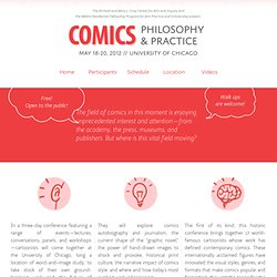Comics: Philosophy & Practice - May 18-20, 2012 // University of Chicago