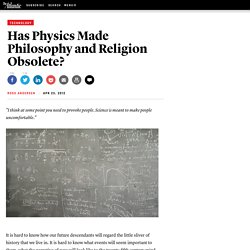 Has Physics Made Philosophy and Religion Obsolete?