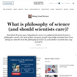 What is philosophy of science (and should scientists care)?