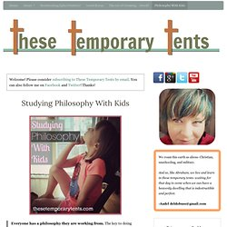Philosophy With Kids - These Temporary Tents by Aadel Bussinger