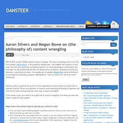 Aaron Silvers and Megan Bowe on (the philosophy of) content wrangling