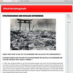 Philosophyade: UTILITARIANISM AND NUCLEAR DETERRENCE