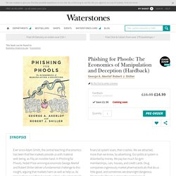 Phishing for Phools by George A. Akerlof, Robert J. Shiller