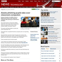 Alaska phishing pupils take over classroom computers