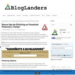 Ultima hora: Nuevo tipo de Phishing, más sutil, ya le tocó a Facebook y ahora llega a Pinterest y Twitter « BlogLanders