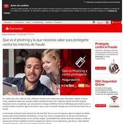 Qué es el Phishing y cómo protegerte - Banco Santander