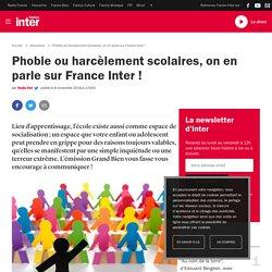 Phobie ou harcèlement scolaires, on en parle sur France Inter !