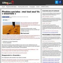 Phobies sociales : moi tout seul Vs «ensemble»