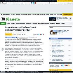 """La sonde russe Phobos-Grunt définitivement """"perdue"""""""