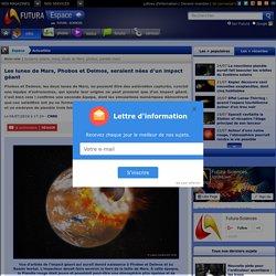 Les lunes de Mars, Phobos et Deimos, seraient nées d'un impact géant