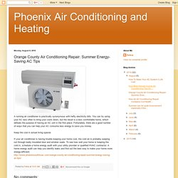 Phoenix Air Conditioning and Heating: Orange County Air Conditioning Repair: Summer Energy-Saving AC Tips