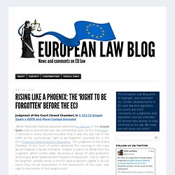 Rising like a Phoenix: The 'Right to be Forgotten' before the ECJ