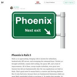 Phoenix is Rails 5 — Infinite Red