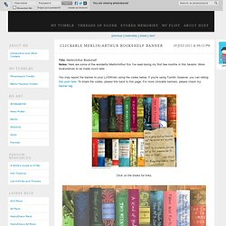 Phoenixacid's Pensieve - Clickable Merlin/Arthur Bookshelf Banner