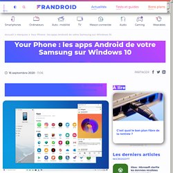 Your Phone : les apps Android de votre Samsung sur Windows 10