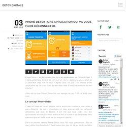 Phone Detox, une application qui va vous faire déconnecter.