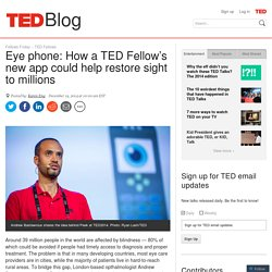Eye phone: How a TED Fellow's app could help restore sight to millions