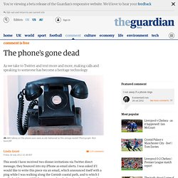 The phone's gone dead | Linda Grant | Comment is free