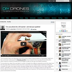 Turn your phone into a 3D scanner - and next your quadrotor