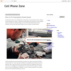Cell Phone Zone: How to Fix Smartphone Sound Issues