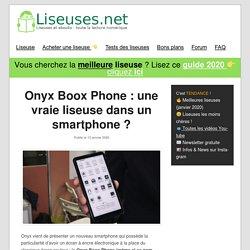 Onyx Boox Phone: une vraie liseuse dans un smartphone?