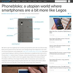 Phonebloks: a utopian world where smartphones are a bit more like Lego
